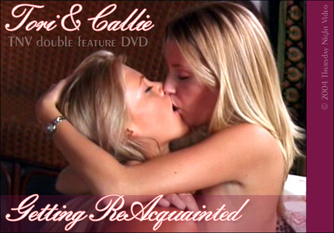Tori & Callie/Getting Reacquainted Double-Feature